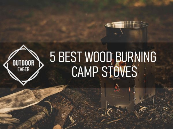 5 Best Wood Burning Camp Stoves of 2020