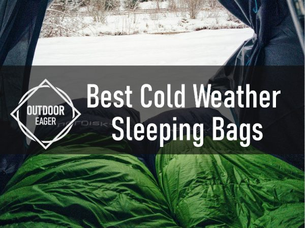14 Best Cold Weather Sleeping Bags of 2020