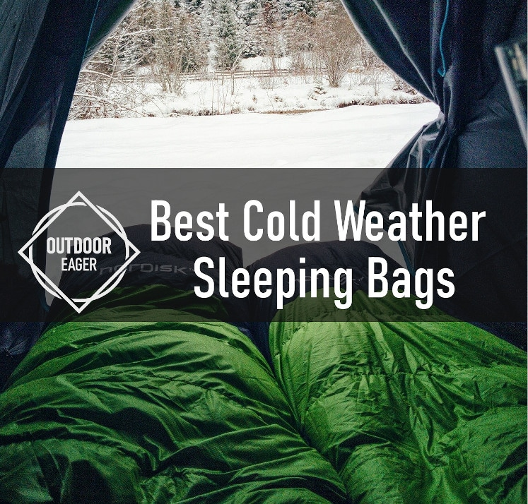 Best Cold Weather Sleeping Bag for Backpacking and Camping