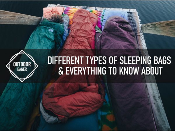 Features and Types of Sleeping Bags