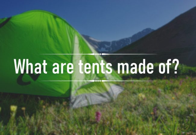 What Are Tents Made Of?