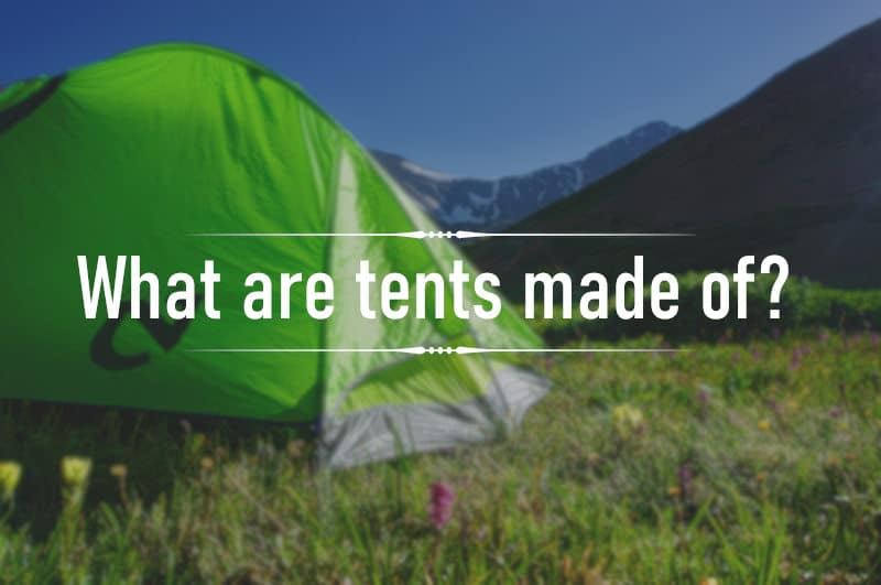 What are tents made of