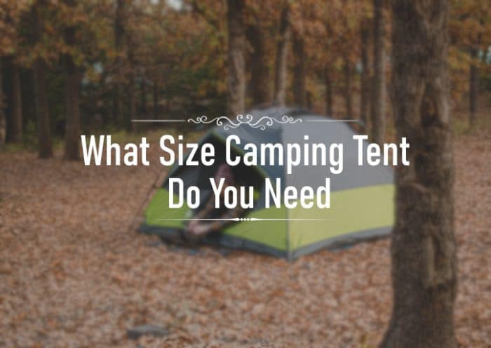 What size camping tent do you need