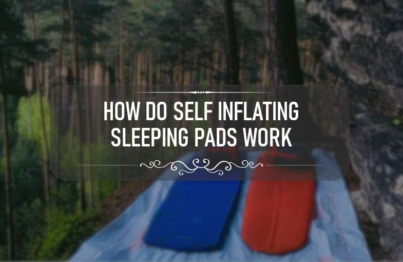 how do self inflating sleeping pads work